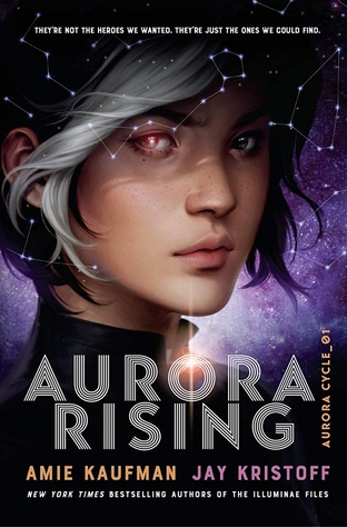 Aurora Rising: A teenage girl with chin-length black hair with a silver white stripe stares out to the reader. One of her eyes glow red. Constellations twinkle around and behind her.