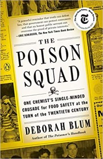 "A yellow cover that looks like an old newspaper features the title ""The Poison Squad, One Chemist's Single-Minded Crusad for Food Safety and the Turn of the Twentieth Century."""
