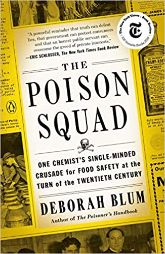 """A yellow cover that looks like an old newspaper features the title """"The Poison Squad, One Chemist's Single-Minded Crusad for Food Safety and the Turn of the Twentieth Century."""""""